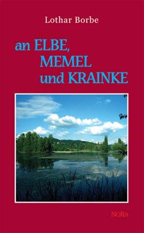 An Memel, Elbe und Krainke: Erinnerungen