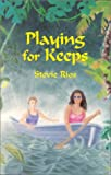 Playing for Keeps, Stevie Rios, 1883061075