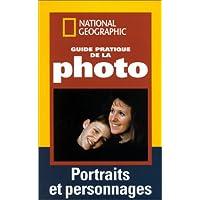 Guide pratique de la photo : Portraits et personnages