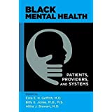Black Mental Health: Patients, Providers, and Systems