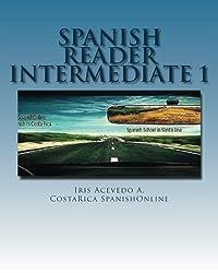 Spanish Reader Intermediate: Spanish Short Stories (Spanish Reader for Beginner, Intermediate and Advanced Students) (Spanish Edition)