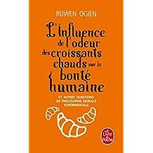INFLUENCE DE L'ODEUR DES CROISSANTS CHAUDS SUR LA BONTÉ HUMAINE (L')