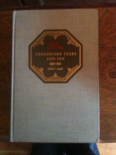 threescore-years-and-ten-a-narrative-of-the-first-seventy-years-of-eli-lilly-and-company-1876-1946
