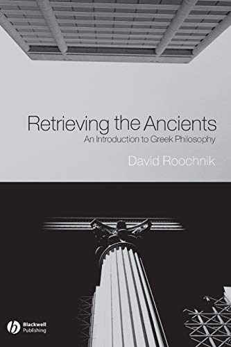 Retrieving the Ancients: An Introduction to Greek Philosophy