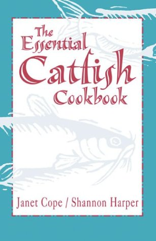 Essential Catfish Cookbook by Janet Cope, Shannon Harper