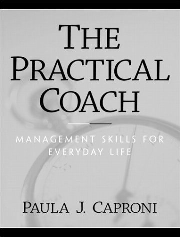 The Practical Coach: Management Skills for Everyday Life