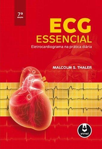 ECG Essencial . Eletrocardiograma na Prática Diária