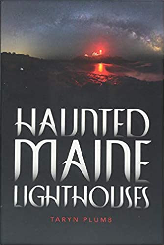 Haunted Maine Lighthouses Paperback – September 1, 2018 by Taryn Plumb (Author)