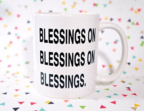 BLESSINGS ON BLESSINGS ON BLESSINGS Coffee Mug 11