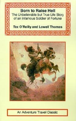 [(Tex O'Reilly: Born to Raise Hell )] [Author: Tex O'Reilly] [Nov-2001]