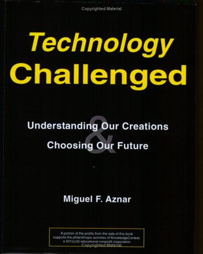Technology Challenged: Understanding Our Creations & Choosing Our Future by Brand: KnowledgeContext