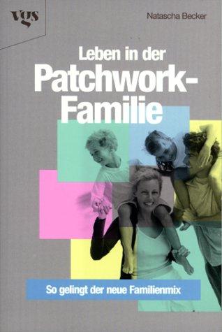 Leben in der Patchwork-Familie: So gelingt der neue Familienmix