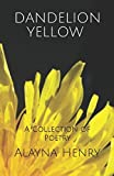 img - for Dandelion Yellow: A Collection of Poetry book / textbook / text book