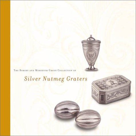 Download The Robert and Meredith Green Collection of Silver Nutmeg Graters ebook
