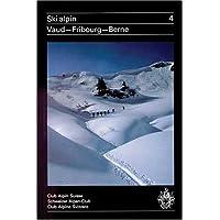 Ski alpin, tome 4 : Vaudoises - Fribourgeoises - Bernoises