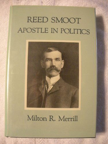 Reed Smoot: Apostle in Politics (Western Experience)