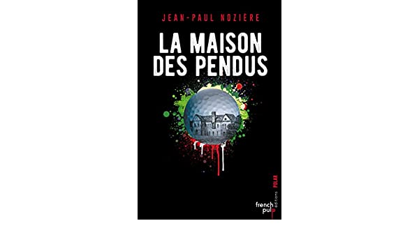 La maison des pendus (POLAR) eBook: Jean-paul Noziere: Amazon.es: Tienda Kindle
