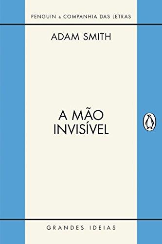 A mão invisível (Grandes Ideias) por [Smith, Adam]