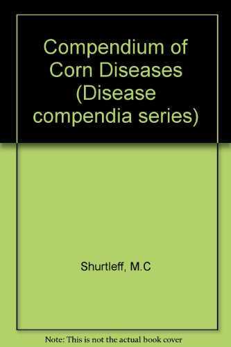 Compendium of Corn Diseases (Disease compendia series)