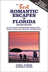 The Best Romantic Escapes in Florida: A Lovers' Guide to Exceptionally Romantic Inns, Resorts, Restaurants, Activities, and Experiences Paperback