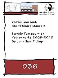 036 Terrific Textures with Vectorworks 2008-2010 (Short Sharp Manuals)