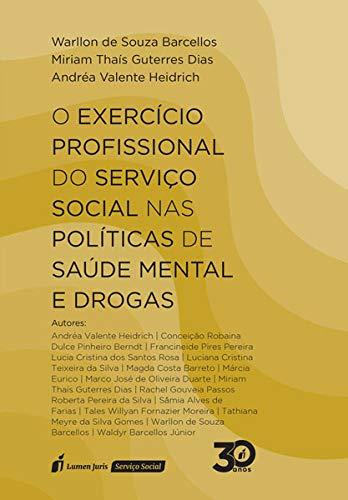 O Exercício Profissional do Serviço Social nas Políticas de Saúde Mental e Drogas