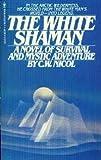 The White Shaman, C. W. Nichol, 0553141430