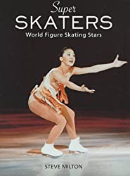 Super Skaters: World Figure Skating Stars