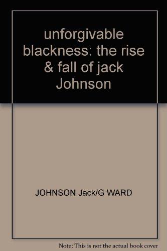 unforgivable blackness: the rise & fall of jack Johnson