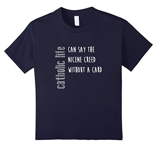 Kids Funny Catholic Life Shirt, Nicene Creed Off Card Gift 12 Navy