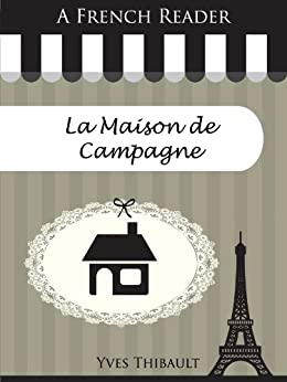 A french reader la maison de campagne french readers t for A la maison french