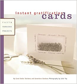 Cards: Fast and Fabulous Projects (Instant Gratification)
