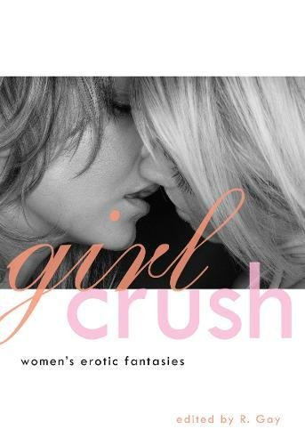 Read Online Girl Crush: Women's Erotic Fantasies PDF