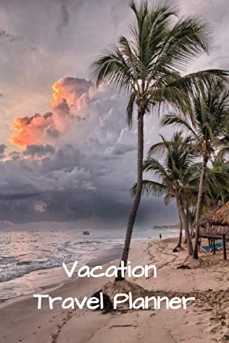 Vacation Travel Planner: Family Trip Itinerary Notebook Holiday Daily Travel Log (Best Vacations For Solo Travelers)
