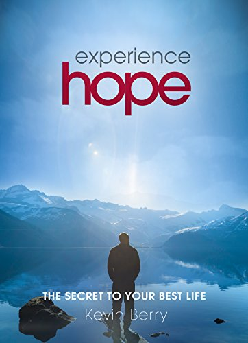Experience Hope: The Secret To Your Best Life
