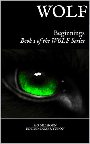 WOLF: Beginnings Book 1 of the WOLF Series