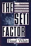 The SETI Factor, Frank White, 0802711057