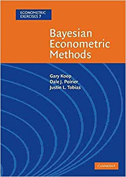 [(Bayesian Econometric Methods)] [By (author) Gary Koop ] published on (August, 2014)