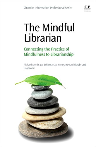 Pdf Social Sciences The Mindful Librarian: Connecting the Practice of Mindfulness to Librarianship (Chandos Information Professional)