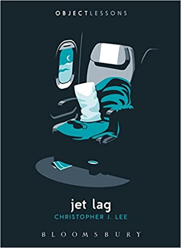 amazon jet lag object lessons christopher j lee