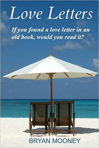 amazoncom love letters if you found a love letter in an old book would you read it 9781481264105 bryan mooney books