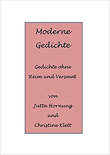 Moderne Gedichte Gedichte Ohne Reim Und Versmaß Jutta