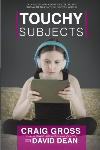 Touchy Subjects: Talking to Kids about Sex, Tech, and Social Media in the Touchscreen World