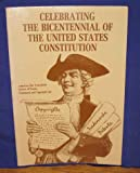 Celebrating the Bicentennial of the United States Constitution, The American Bar Association, 0897074211