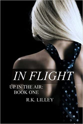 Amazon Com In Flight Up In The Air Volume 1 9780615741932 R K Lilley Books