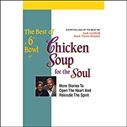 The Best of a 6th Bowl of Chicken Soup for the Soul