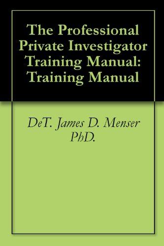 The Professional Private Investigator Training Manual: Training ...