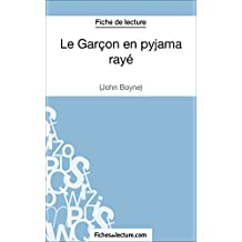 Le Garçon en pyjama rayé de John Boyne (Fiche de lecture): Analyse complète de l'oeuvre (French Edition)
