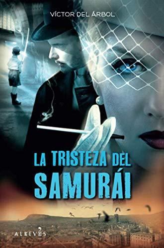 La tristeza del samurái (Spanish Edition)