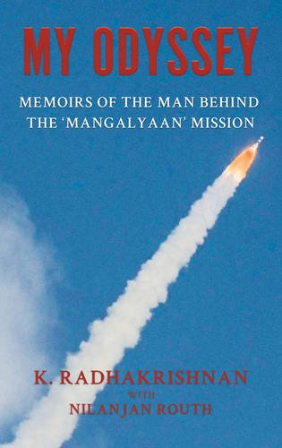 My Odyssey: Memoirs of the Man Behind the Mangalyaan Mission
